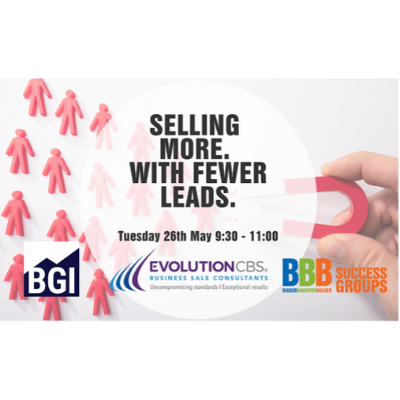 BBB, BGI and EvolutionCBS Masterclass on Selling More with Fewer Leads